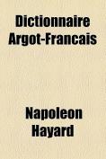 Dictionnaire Argot-Francais [FRE]
