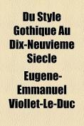 Du Style Gothique Au Dix-Neuvieme Siecle [FRE]