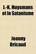 J.-K. Huysmans Et Le Satanisme [FRE]
