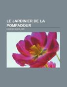 Le Jardinier de La Pompadour [FRE]