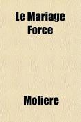 Le Mariage Forc