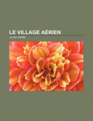 Le Village Aerien [FRE]