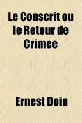 Le Conscrit Ou Le Retour de Crimee