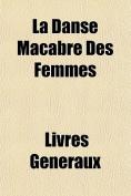 La Danse Macabre Des Femmes [FRE]