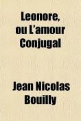 Leonore, Ou L'Amour Conjugal [FRE]