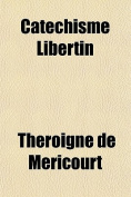 Catechisme Libertin [FRE]