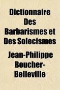 Dictionnaire Des Barbarismes Et Des Solecismes [FRE]
