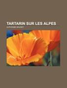 Tartarin Sur Les Alpes [FRE]