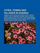 Cities, Towns and Villages in Uganda