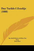 Das Tarikh-I Zendije (1888) [NA]