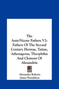The Ante-Nicene Fathers V2