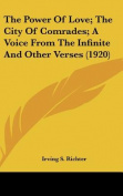 The Power of Love; The City of Comrades; A Voice from the Infinite and Other Verses