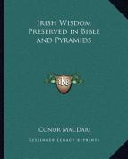 Irish Wisdom Preserved in Bible and Pyramids