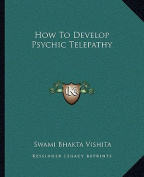 How to Develop Psychic Telepathy