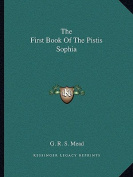 The First Book of the Pistis Sophia