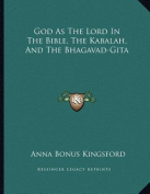 God as the Lord in the Bible, the Kabalah, and the Bhagavad-Gita