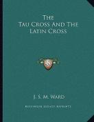 The Tau Cross and the Latin Cross