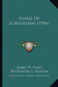 Songs of Schooldays (1906) Songs of Schooldays