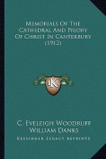 Memorials of the Cathedral and Priory of Christ in Canterburmemorials of the Cathedral and Priory of Christ in Canterbury (1912) y