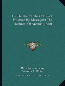 On the Use of the Cold Pack Followed by Massage in the Treatment of Anemia