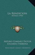 La Rendicion: Novela (1903) [Spanish]