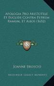 Apologia Pro Aristotele Et Euclide Contra Petrum Ramum, Et Alios  [LAT]