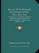 Records of the Reformed Dutch Church of New Paltz, New York