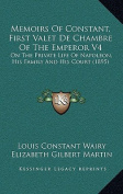 Memoirs of Constant, First Valet de Chambre of the Emperor V4