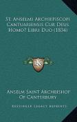 St. Anselmi Archiepiscopi Cantuariensis Cur Deus Homo? Libri Duo  [LAT]