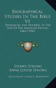 Biographical Studies in the Bible V1