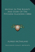 Mutiny in the Bounty and Story of the Pitcairn Islanders