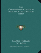 The Carboniferous Hexapod Insects of Great Britain