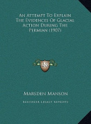 An Attempt to Explain the Evidences of Glacial Action During the Permian