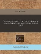 Daphn-Amaryllis. Authore Davide Humio Theagrio, Wedderburnensi