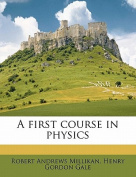 A First Course in Physics
