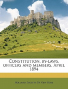 Constitution, By-Laws, Officers and Members, April 1894
