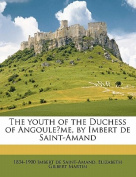 The Youth of the Duchess of Angouleme, by Imbert de Saint-Amand