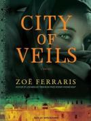 City of Veils: A Novel [Audio]