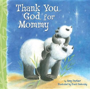 Thank You, God, for Mommy [Board Book]