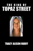 The King of Topaz Street