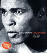 Muhammad Ali: The Glory Years