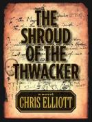 The Shroud of the Thwacker