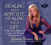 Healing Your Appetite, Healing Your Life [Audio]