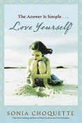 The Answer is Simple... Love Yourself, Live Your Spirit!