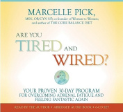 Are You Tired and Wired? [Audio]