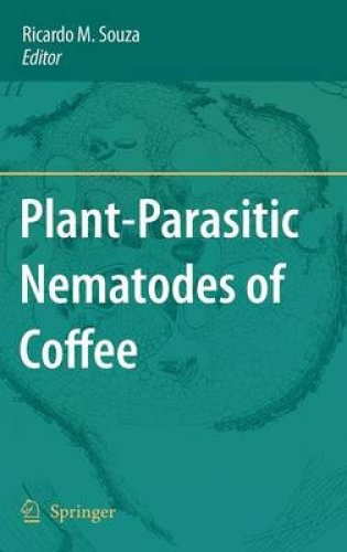 Plant-Parasitic Nematodes of Coffee by Ricardo M. Souza.