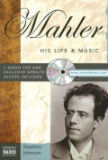 Mahler: His Life & Music