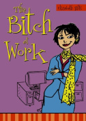 The Bitch at Work