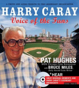 Harry Caray: Voice of the Fans
