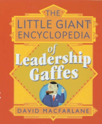 The Little Giant Encyclopedia of Leadership Gaffes